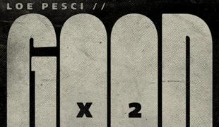 Loe Pesci GOOD X 2