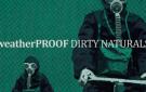 weatherPROOF Dirty Naturals