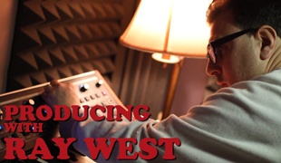 Producing with Ray West
