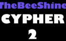TheBeeShine Cypher 2