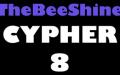 TheBeeShine Cypher 8