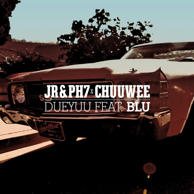 "JR & PH7 X Chuuwee ""DueYuu"" ft Blu"