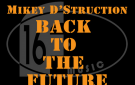 "Mikey D'Struction ""Back To The Future"""