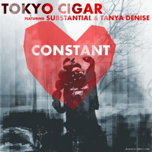 "Tokyo Cigar & Substantial ""Constant"" ft Tanya Denise"
