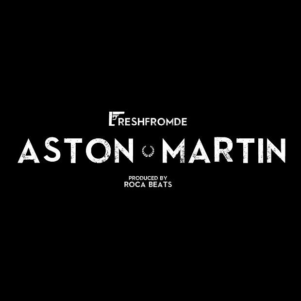 """FreshfromDE & Roca Beats """"Aston Martin"""""""