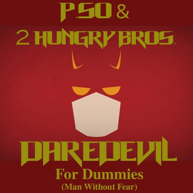 "P.SO & 2 Hungry Bros ""Daredevil For Dummies"""