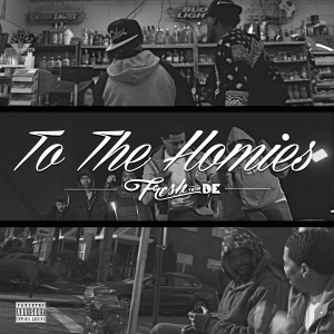 "FreshfromDE ""To The Homies"""
