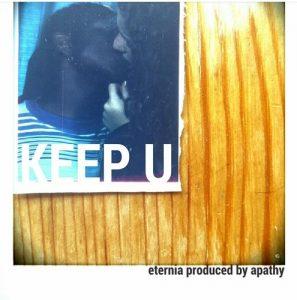 """Eternia & Apathy """"Keep U"""""""