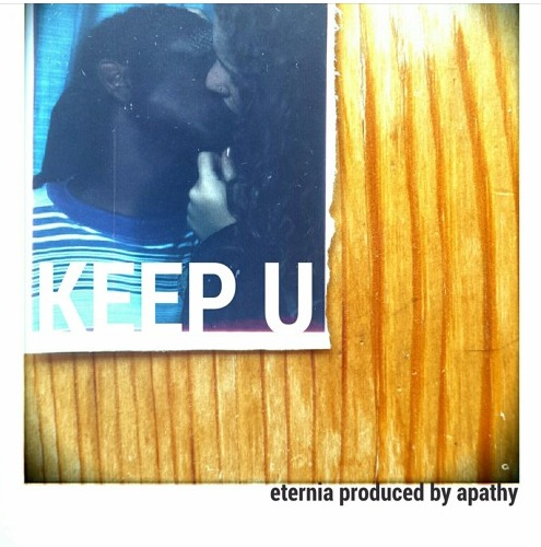 "Eternia ""Keep U"" produced by Apathy"