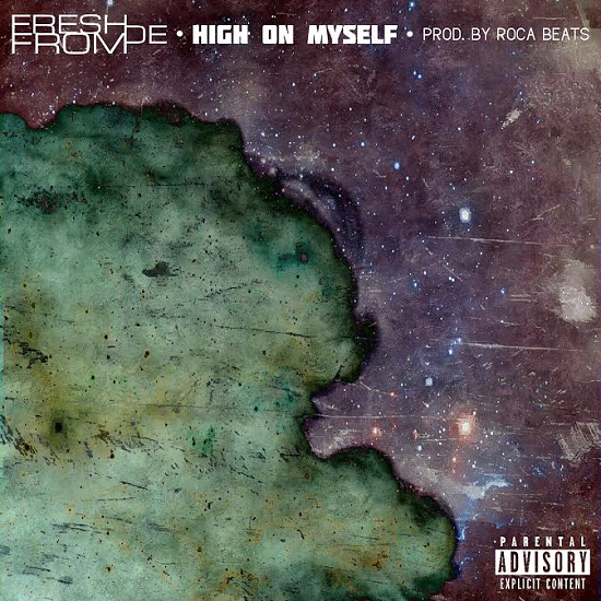"FreshfromDE ""High On Myself"" Roca Beats"