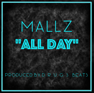 "Mallz ""All Day"" D.R.U.G.S. Beats"