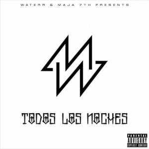 """Waterr & Maja7th """"Todas Las Noches"""""""