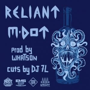 "M-Dot, DJ 7L, Whatson ""Reliant"""