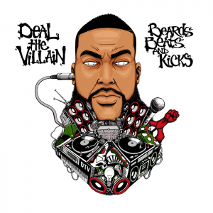 "Deal The Villain ""Beats, Beards, & Kicks"""