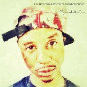 "Cymarshall Law ""The Rhythms & Poems of Solomon Prince"""