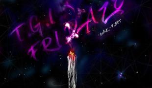 "L.A.Z. (Clear Soul Forces) ""TGI Fried Daze"""